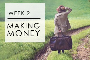 Week 2: Making Money